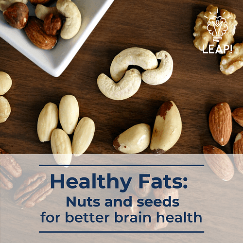 Healthy Fats: Nuts and seeds for better brain health