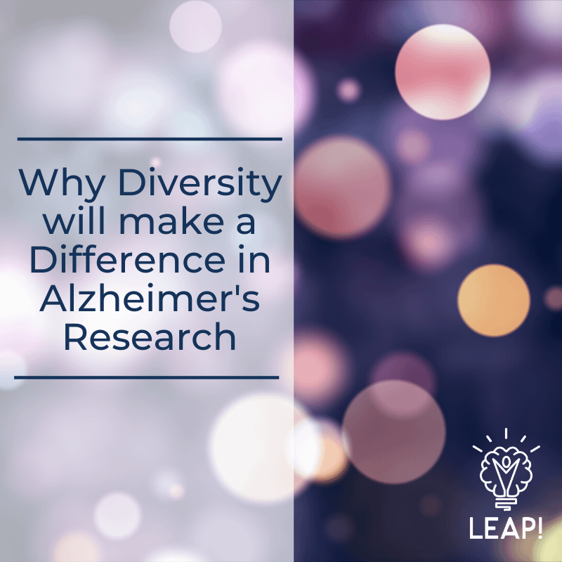Why Diversity will make a Difference in Alzheimer's Research